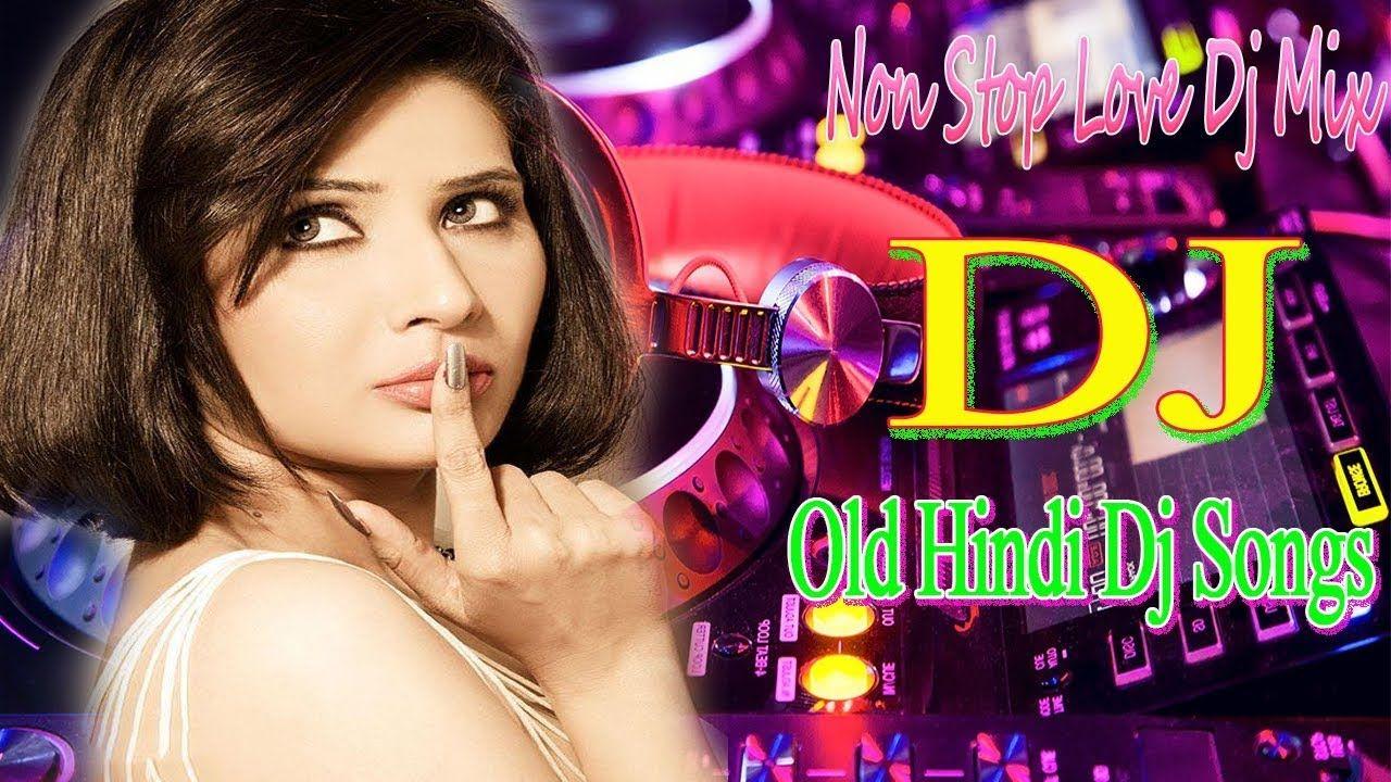 Old Hindi Dj Song Super Hits Dholki Mix Hindi Dj Remix Hindi Dj N Dj Songs Dj Remix Songs