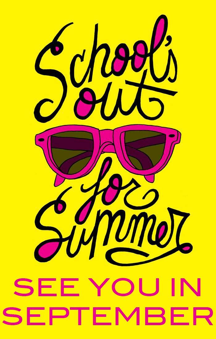 Have a great summer! #schoolsout #workhardplayhard ...