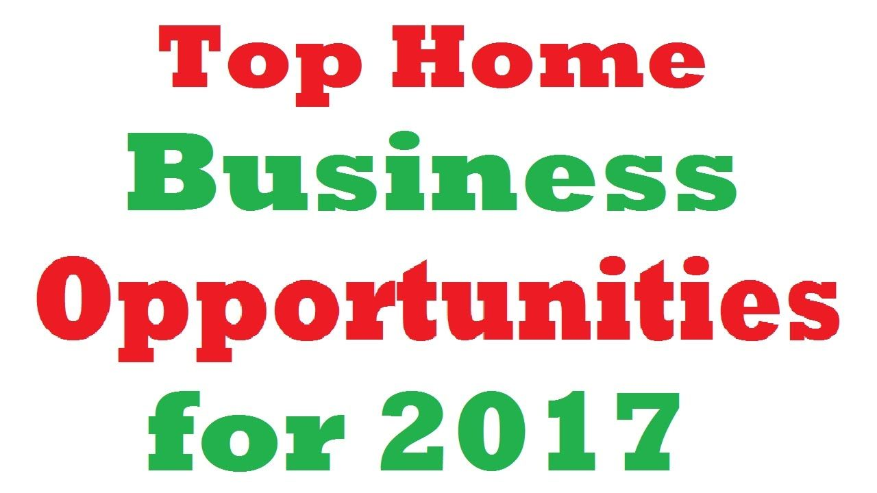 Top Home Business Opportunities For Business Ideas