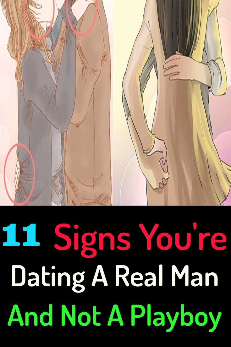 Signs you are dating a real man