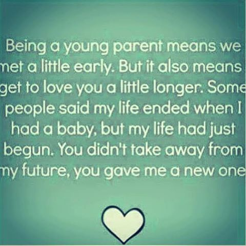 A Young Parent Life Quotes Quotes Quote Life Quote Young Mom Quotes Mom Quotes Life Quotes