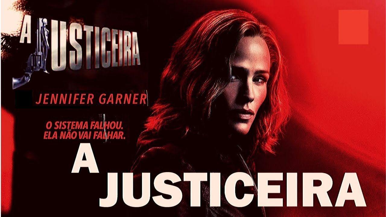 A Justiceira Dublado Hd Lancamentos 2019 Os Melhores Filmes