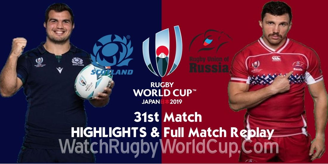Scotland Vs Russia Extended Highlights Rwc 2019 Full Match Replay Full Match Match Highlights Highlights