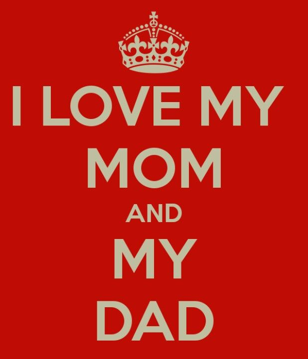 Pin By Tera Chambers On Inspiration For My Children Family I Love Mom I Love My Parents I Love My Dad