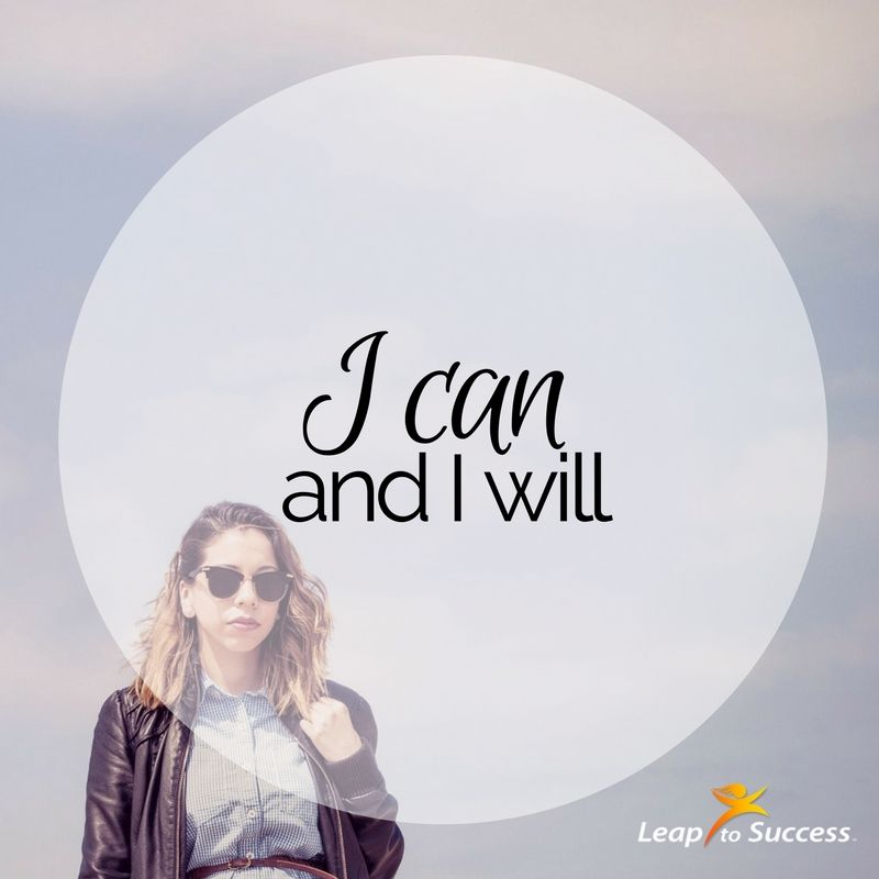 Empowering Affirmations//Leap to Success, Carlsbad, CA. I can and I will.