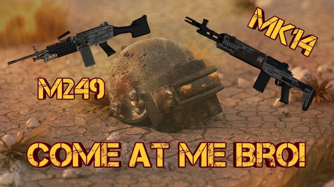 M249 And MK14! Come At Me Bro!|| PUBG Mobile || | Gaming | Bro