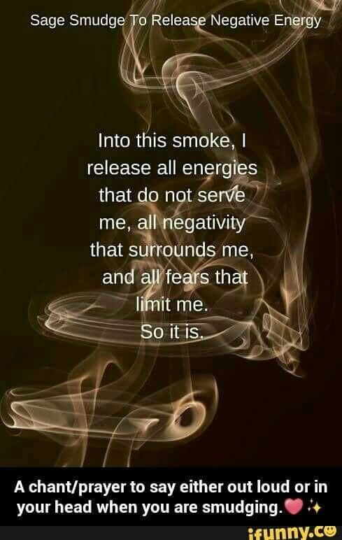 Into this smoke, I release all energies that do not serve me