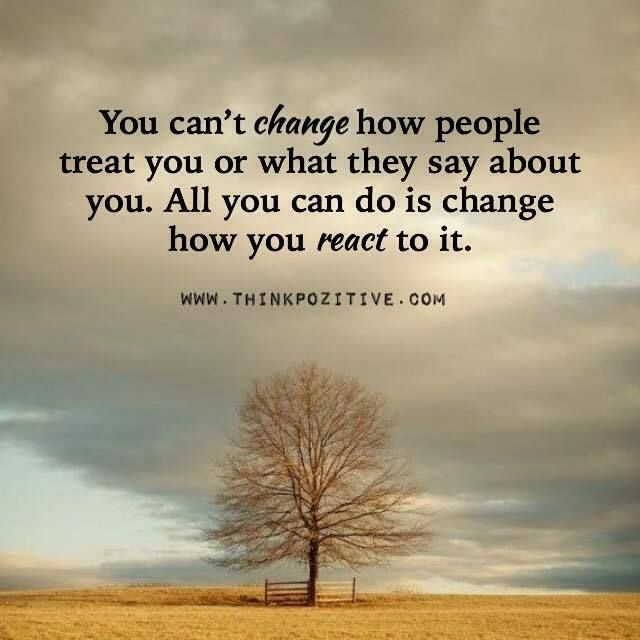 Inspirational Life Quotes And Sayings You Can T Control: You Can't Change How People Treat You