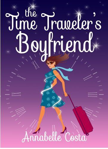 The Time Travelers Boyfriend By Annabelle Costa Httpamazon
