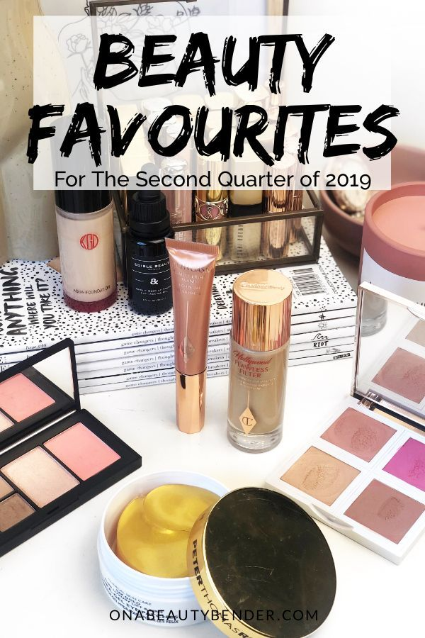 Beauty Favourites (Second Quarter of 2019) Beauty
