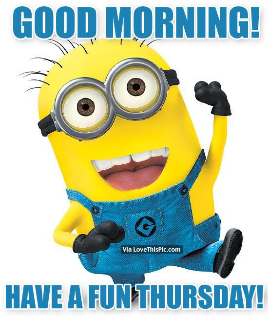 Good Morning! Have A Fun Thursday!  inspiration  Pinterest