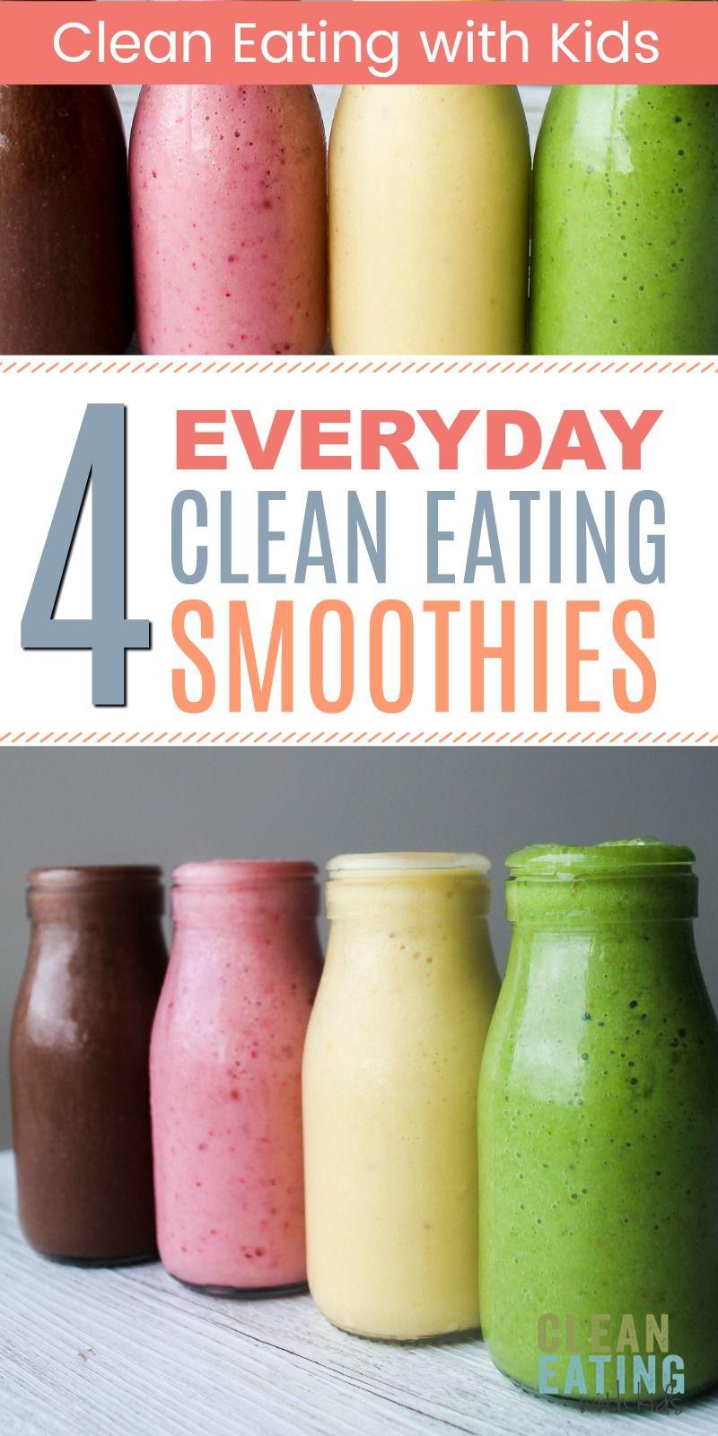 4 Kid Friendly Clean Eating Smoothies - Clean Eating with kids