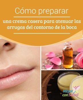 Cómo Preparar Una Crema Casera Para Atenuar Las Arrugas Del Contorno De La Boca Mejor Con Salud Contorno De Labios Cremas Para Las Arrugas Arrugas Labios