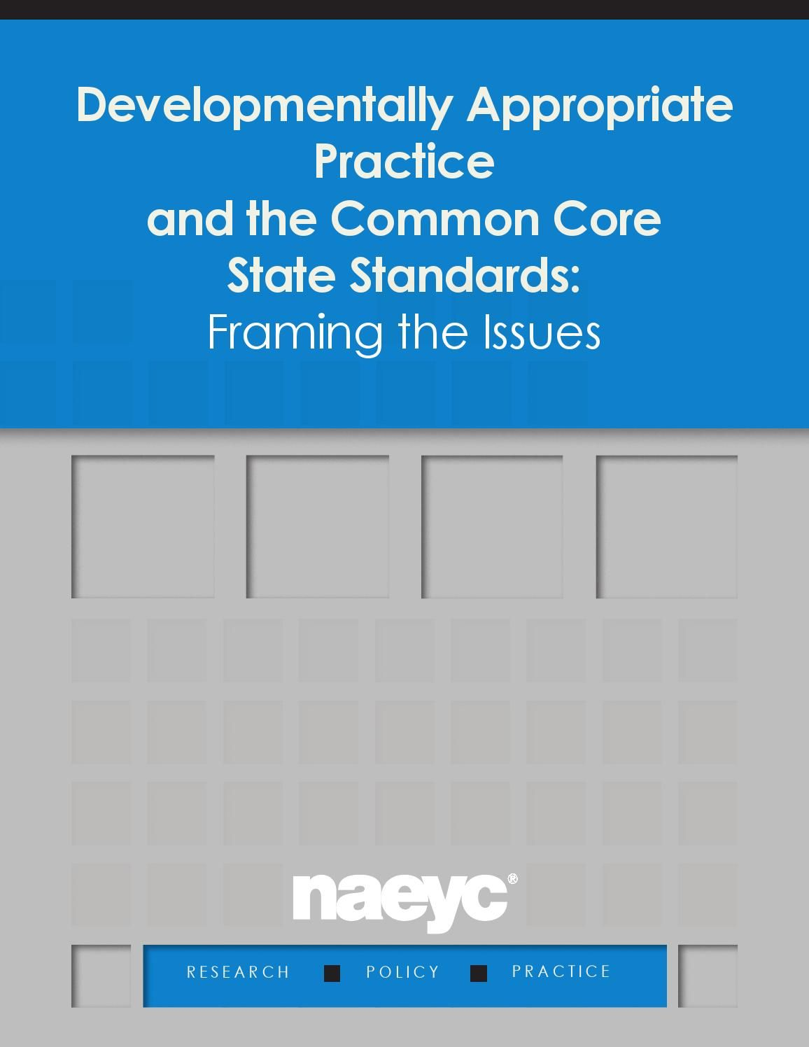 Developmentally Appropriate Practice and the Common Core State ...