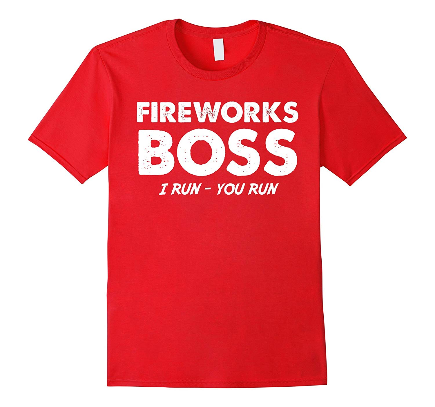 Funny FIREWORKS BOSS I RUN YOU RUN quote 4th of July gift