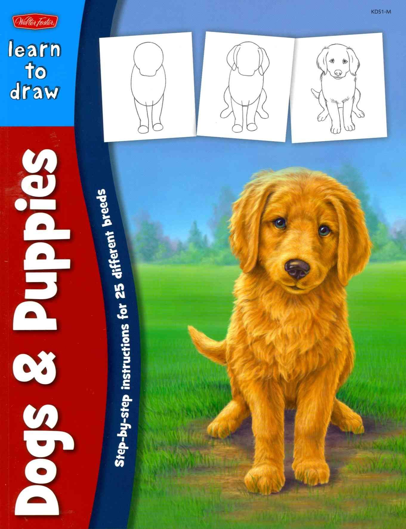 Learning To Draw Dogs & Puppies: Learn To Draw And Color 25 Favorite Dog  Breeds, Step By Easy Step, Shape By Simp (paperback)