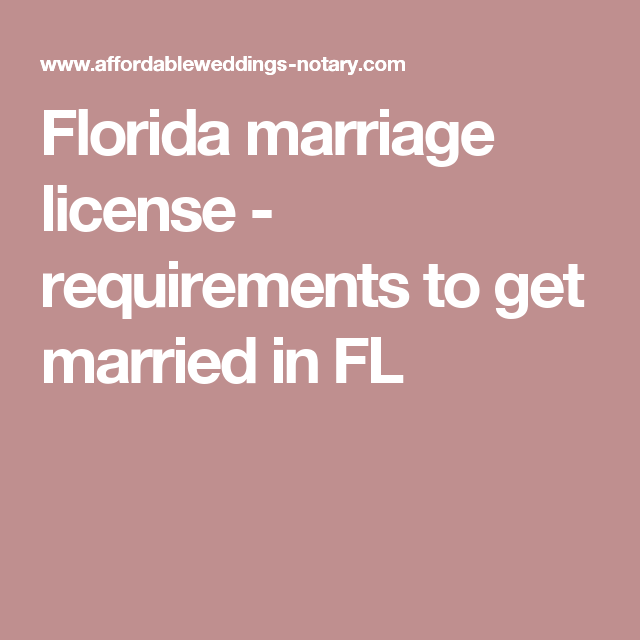 Florida marriage license - requirements to get married in FL ...