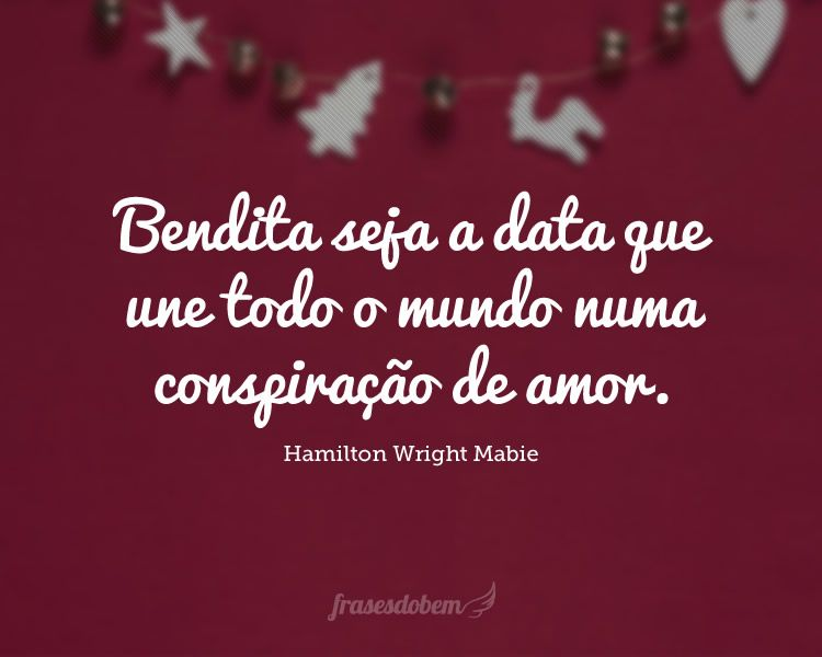 Bendita Seja A Data Que Une Todo O Mundo Numa Conspiracao De Amor