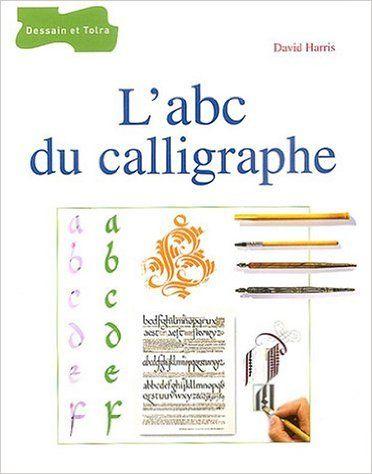 Amazon.fr - L'abc du calligraphe - David Harris - Livres