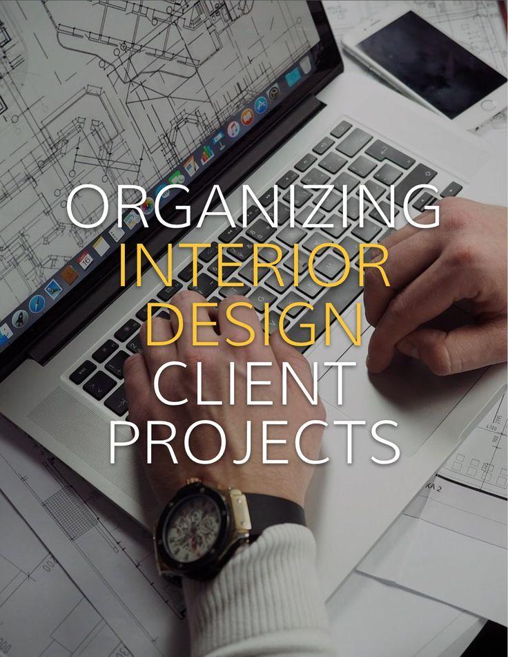 Organizing Client Projects Capella Kincheloe Interior Design Business Plan Interior Design School Design Clients