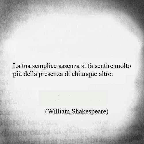 La Tua Semplice Assenza Citazioni Love Laugh Quotes William