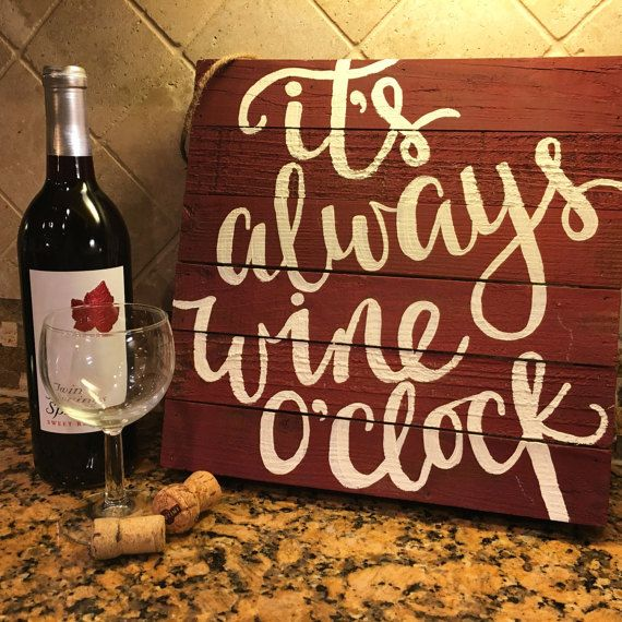 Wine Signs Decor Pleasing It's Always Wine O'clock  Wine Wood Signfunny Wine Quotewine Inspiration Design