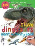 I Love Dinosaurs (Giant Activity Books)