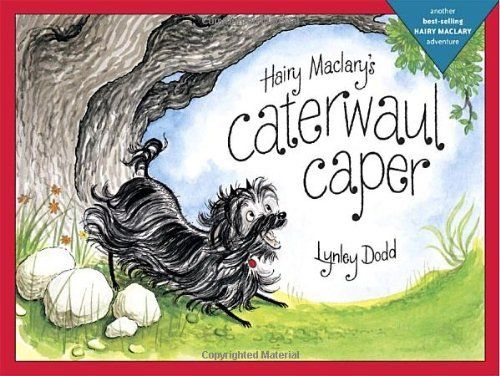 Hairy Maclary's Caterwaul Caper (Hairy Maclary Adventures) by Lynley Dodd. $5.95. Reading level: Ages 4 and up. Publication: July 14, 2009. Series - Hairy Maclary Adventures. Author: Lynley Dodd. Publisher: Tricycle Press; Reprint edition (July 14, 2009)