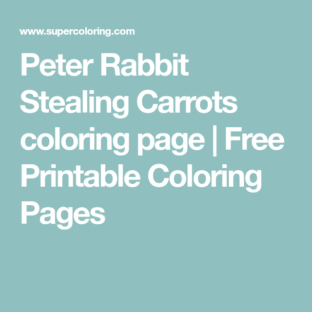 Peter Rabbit Stealing Carrots coloring page | Free Printable ...