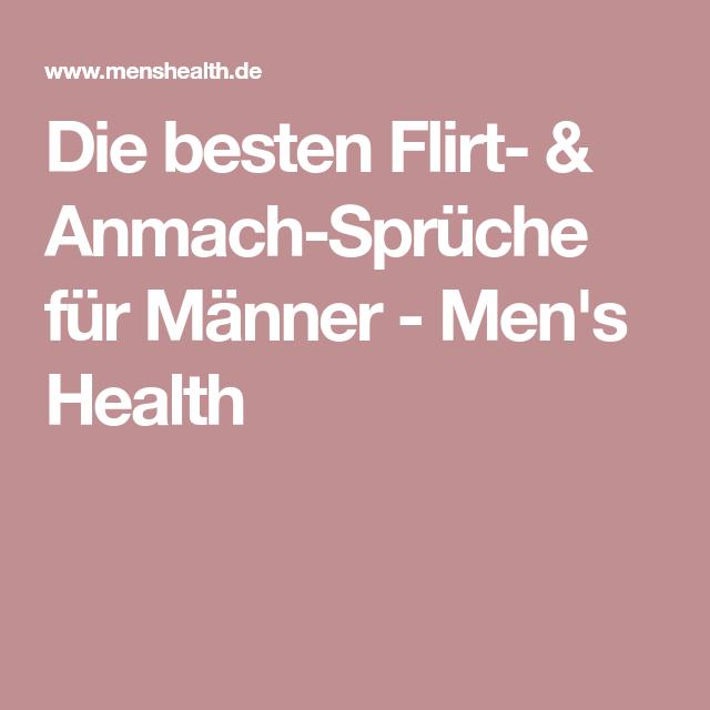Für männer flirtsprüche 69 BESTE