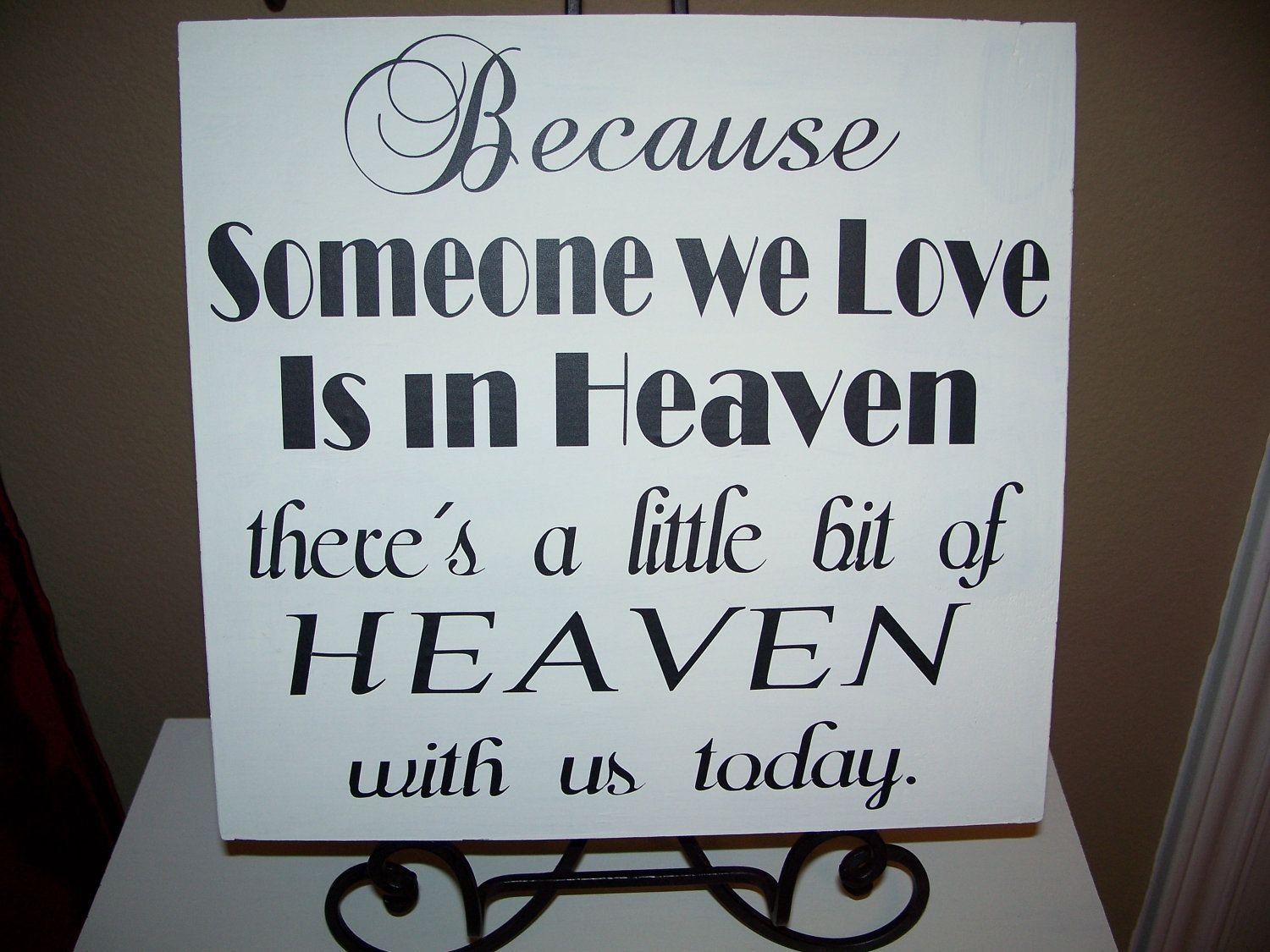 Memory Sign -Because Someone We Love Is In Heaven