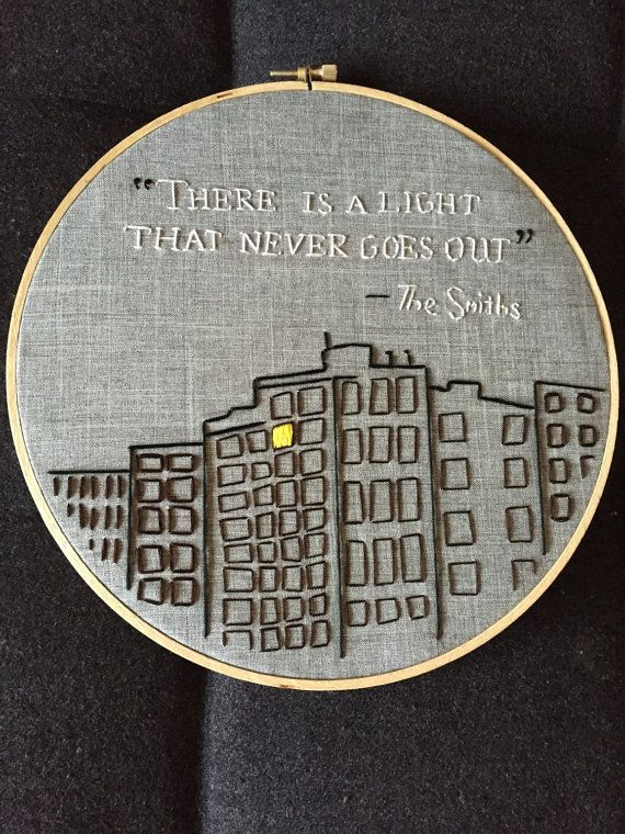 e52710f57 Inspired by the skyline in 500 Days of Summer. Features lyrics from The  Smith, There is a light that never goes out. Made on the 9 inch hoop with
