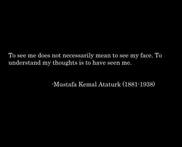 Mustafa Kemal Ataturk Turkish Quote Life Quotes True Quotes About Life Image Quotes