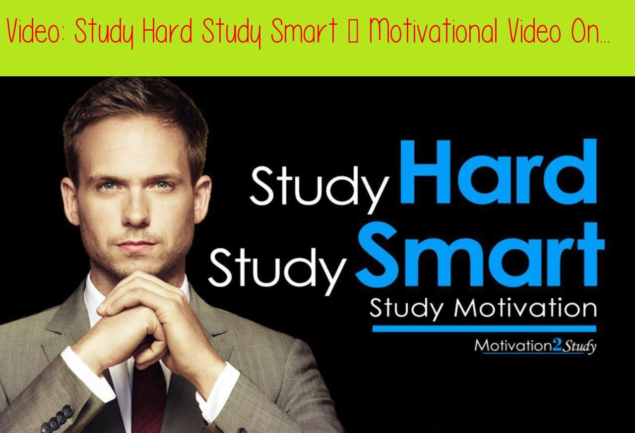 Study Hard Study Smart Motivational Video On How To Study Effectively Studying Study Smarter Study Hard Motivational Videos