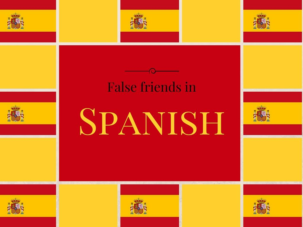Check out our new blog post about Spanish false friends in the English language!