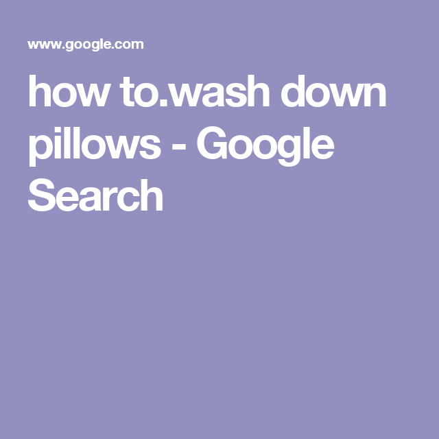 How To.wash Down Pillows - Google Search