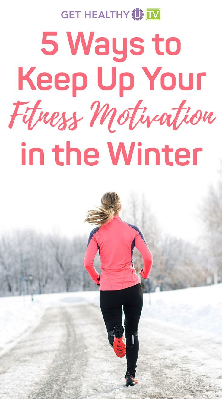 5 Ways To Keep Up Your Fitness Motivation This Winter | Get Healthy U TV
