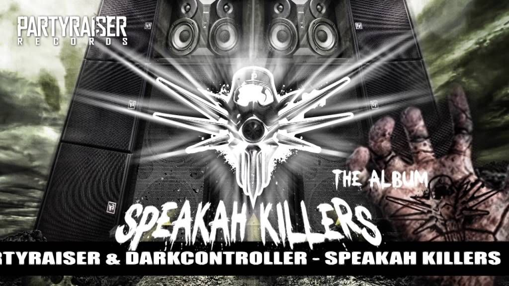 Partyraiser & Darkcontroller - Speakah Killers