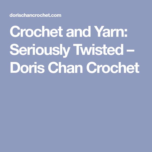 Crochet and Yarn: Seriously Twisted – Doris Chan Crochet | Crochet ...