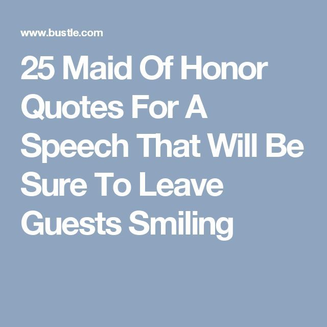 25 Quotes For Your Maid Of Honor Speech | Maid of honor ...
