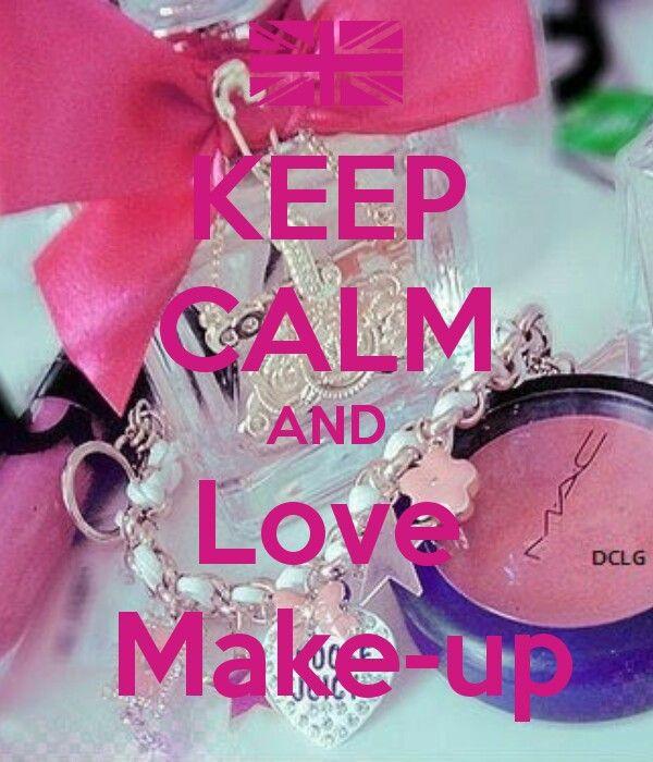 Keep Calm And Love Makeup