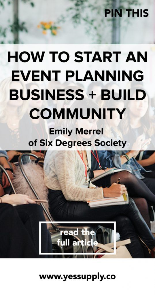 Start An Event Planning Business With Emily of Six Degrees Society