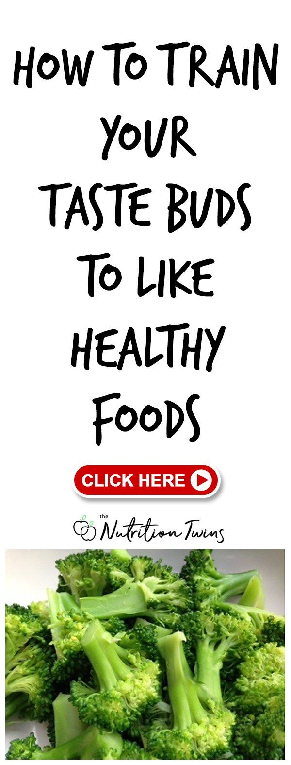 Train Your Taste Buds To Like Healthy Foods | Nutrition Twins