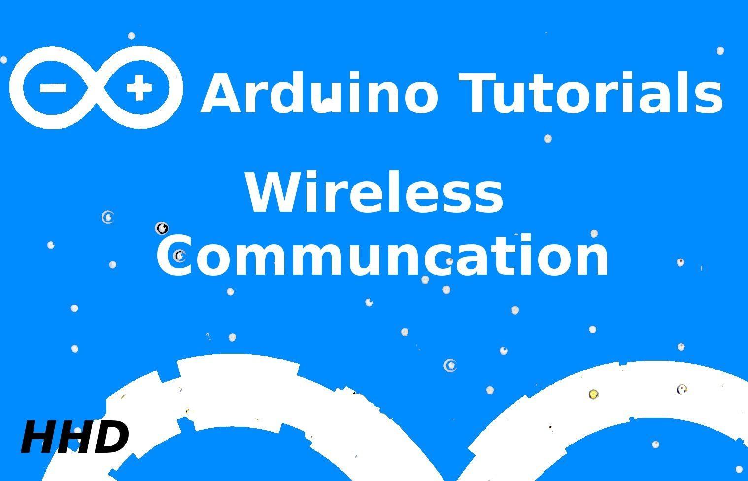 Arduino Tutorial 12 Wireless Communication