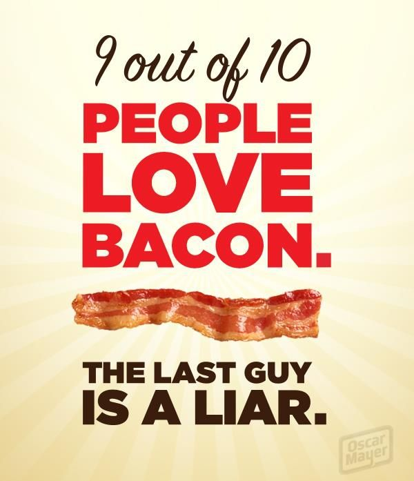 9 out of 10 people love bacon. The last guy is a liar.   Bacon lover, Bacon  funny, Food