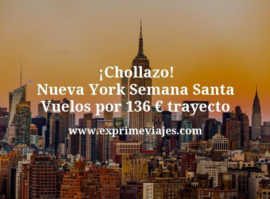 Chollazo Nueva York En Semana Santa Vuelos Por 136 Euros Trayecto Vuelos Directos Vuelos Ofertas De Viajes