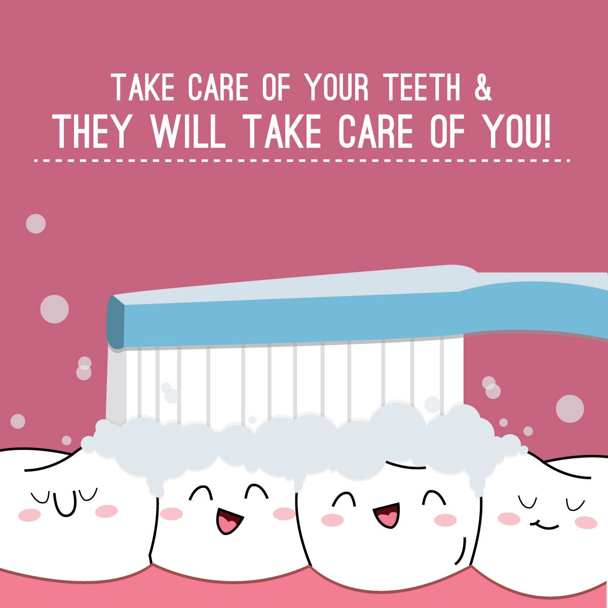 You and your teeth can be best friends for life! Take care