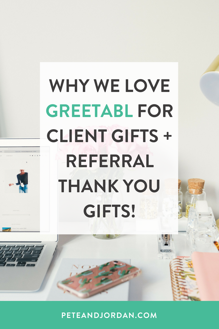 Why We Love Greetabl For Client Gifts Referral Thank You Gifts