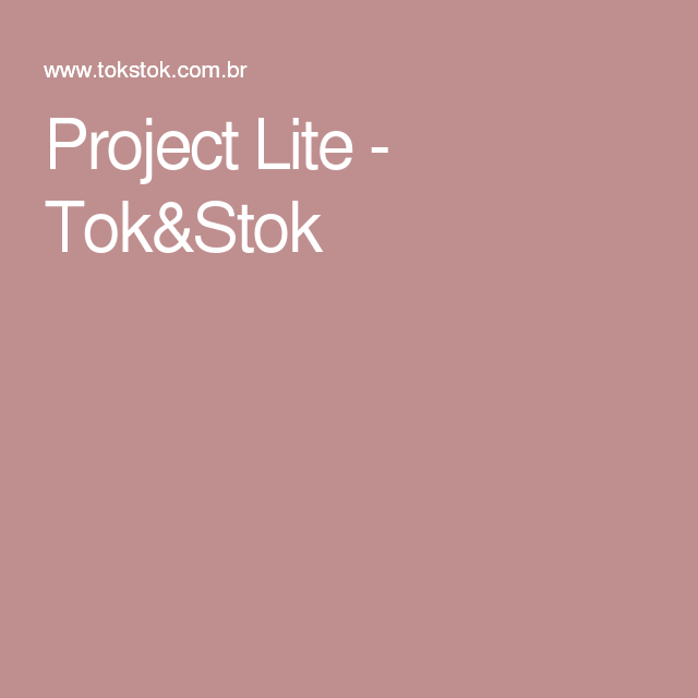 Project Lite - Tok&Stok