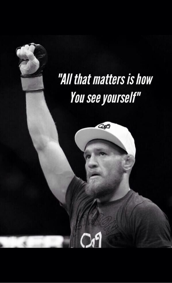 Self Belief And Self Esteem Are Key To Confidence And You Need To Be Confident To Make It In Life Fix Up And Look Conor Mcgregor Quotes Mcgregor Quotes Quotes